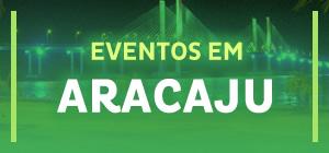 Eventos em Aracaju - SE