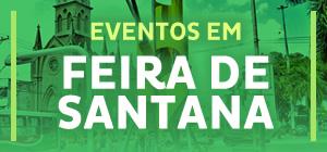 Eventos em Feira de Santana - BA